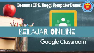 Pembelajaran Pembuatan  Google Classroom (Online)